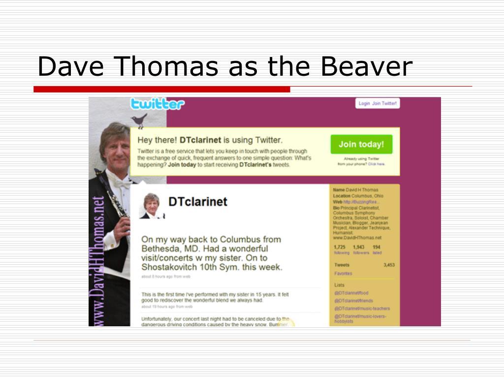 Dave Thomas as the Beaver