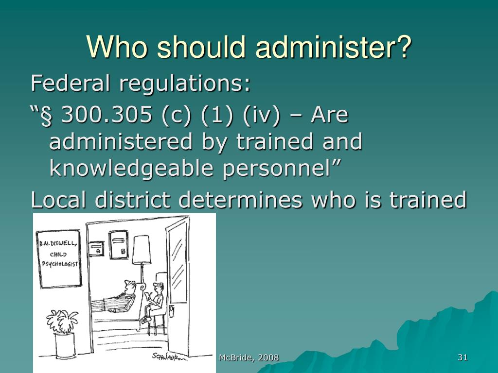 Who should administer?