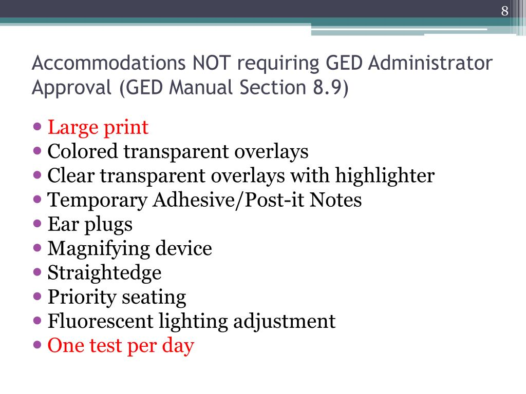 Accommodations NOT requiring GED Administrator Approval (GED Manual Section 8.9)