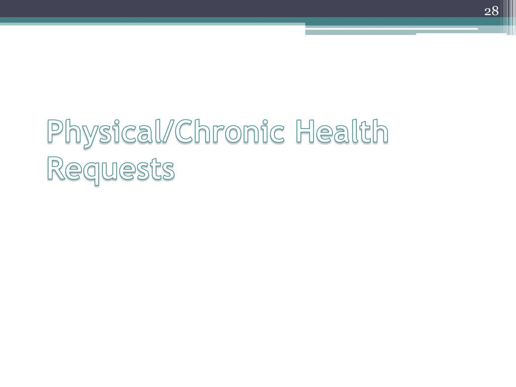 Physical/Chronic Health Requests