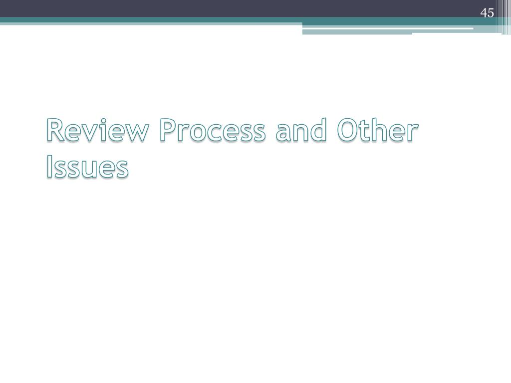 Review Process and Other Issues