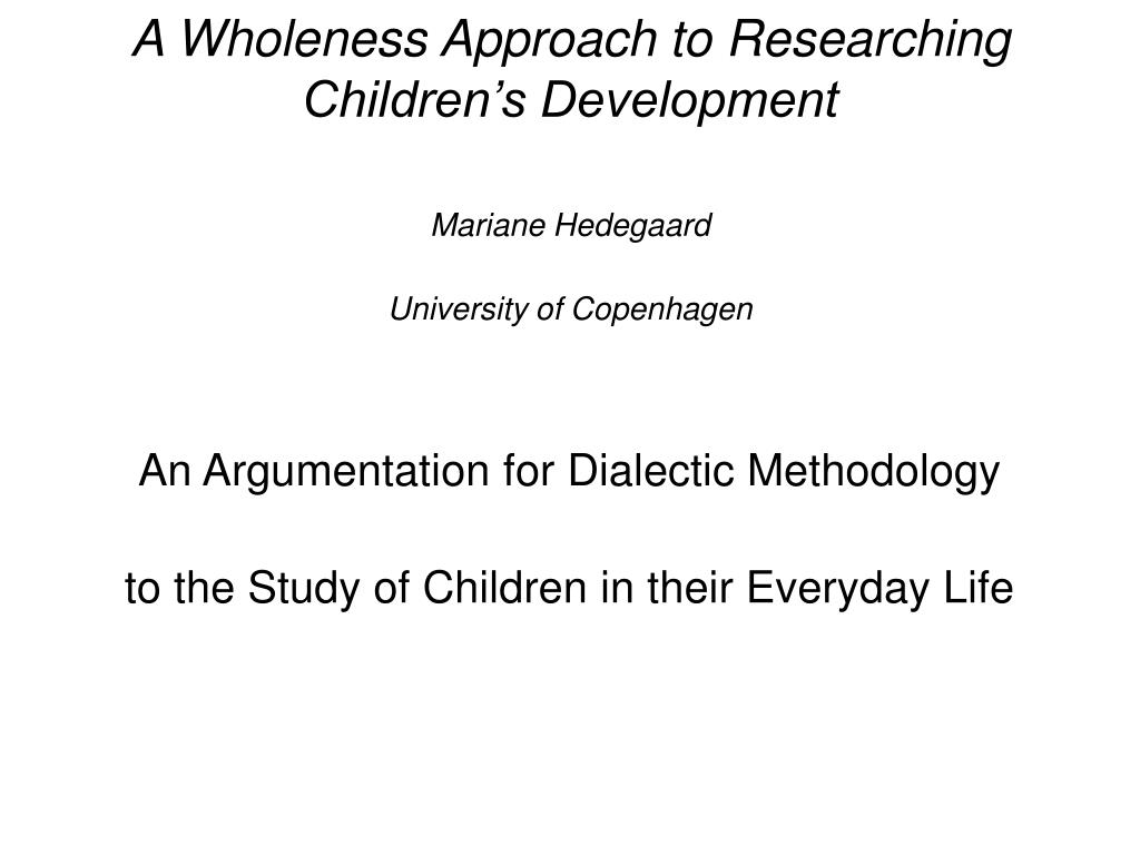 A Wholeness Approach to Researching  Children's Development