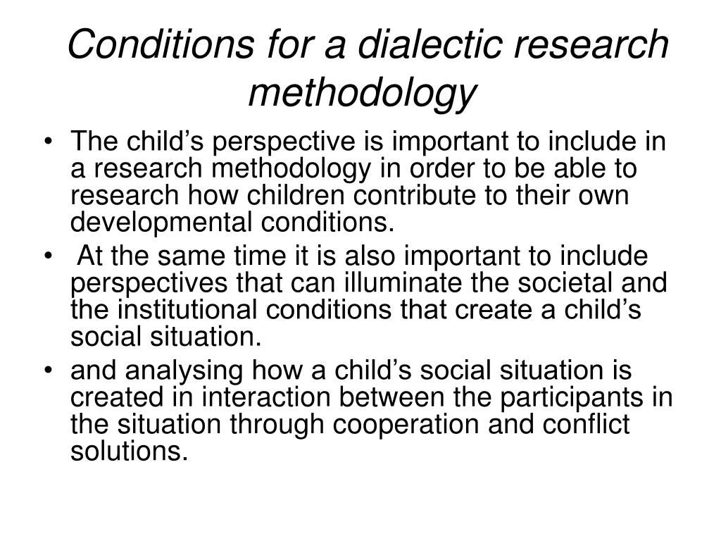 Conditions for a dialectic research methodology