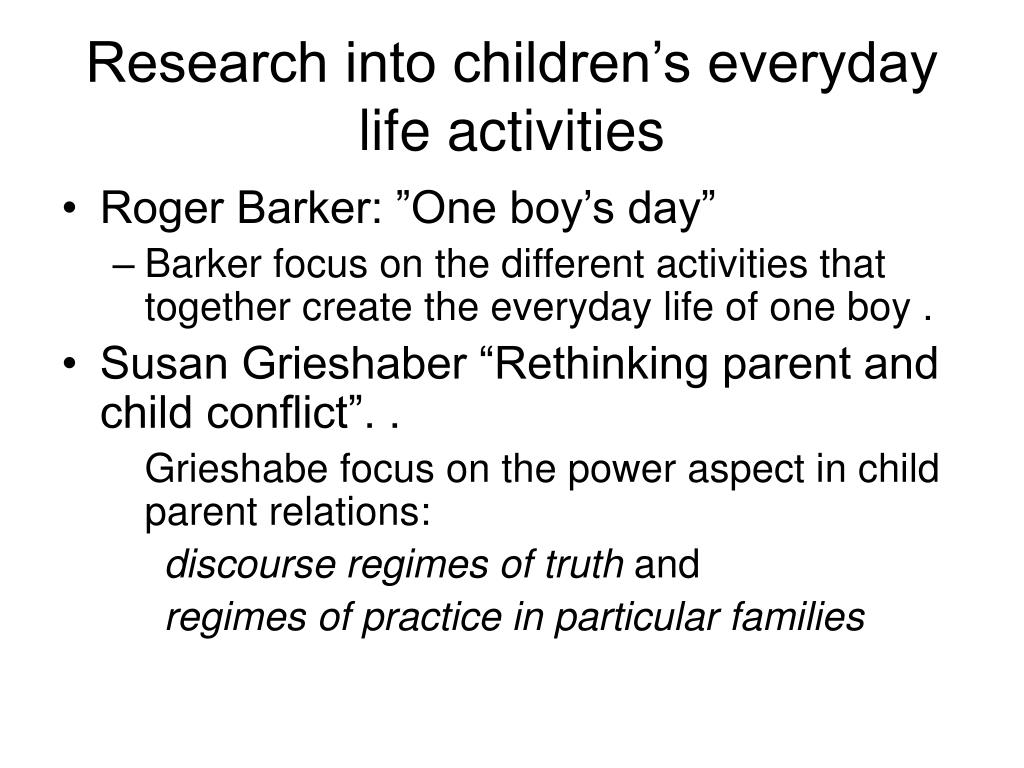 Research into children's everyday life activities