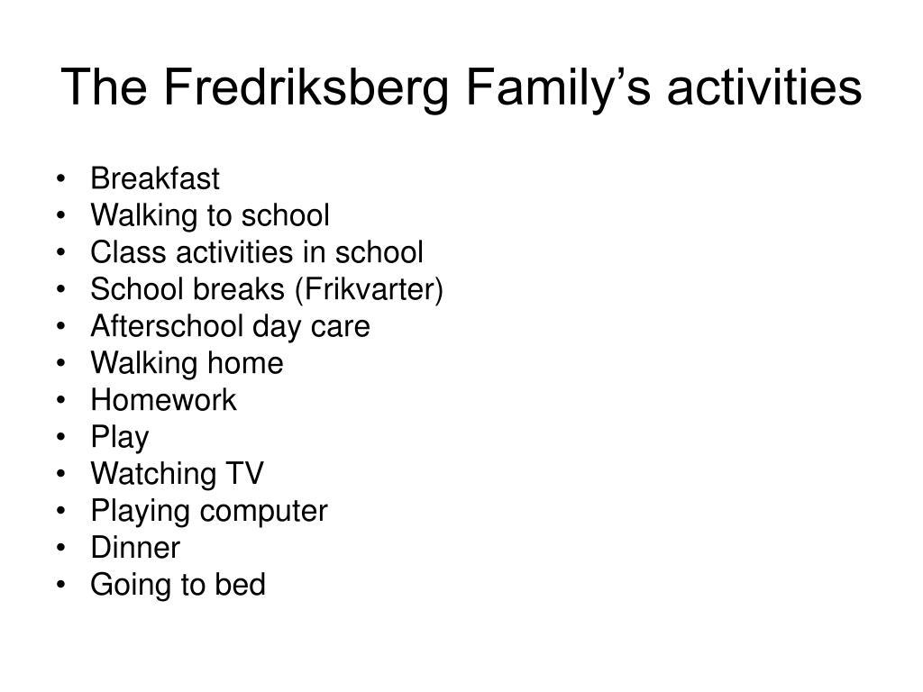 The Fredriksberg Family's activities