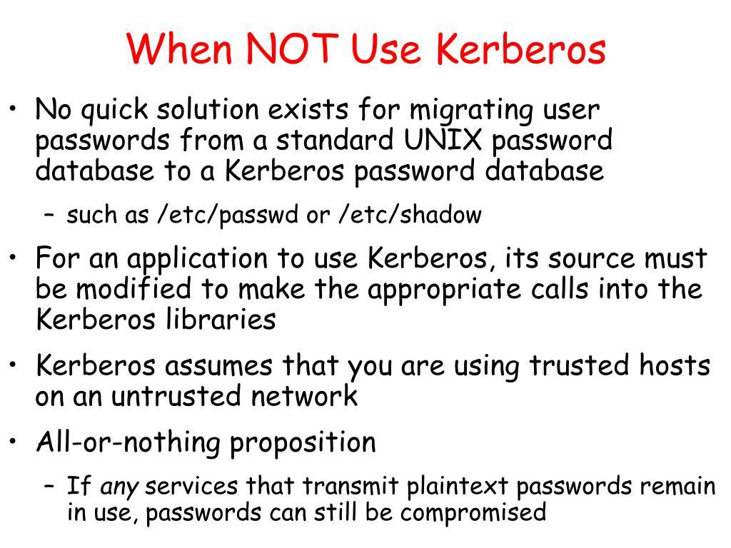 When NOT Use Kerberos
