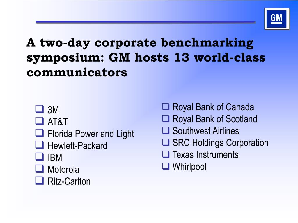A two-day corporate benchmarking symposium: GM hosts 13 world-class  communicators