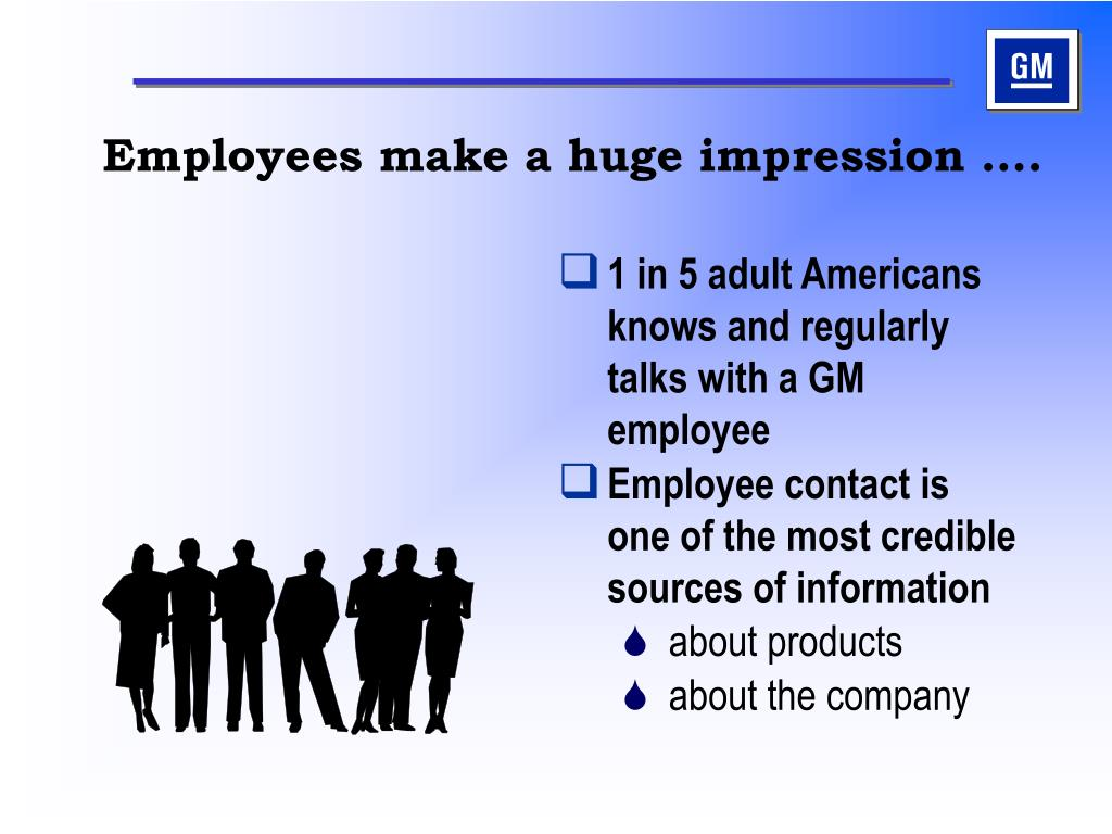 1 in 5 adult Americans  knows and regularly talks with a GM employee