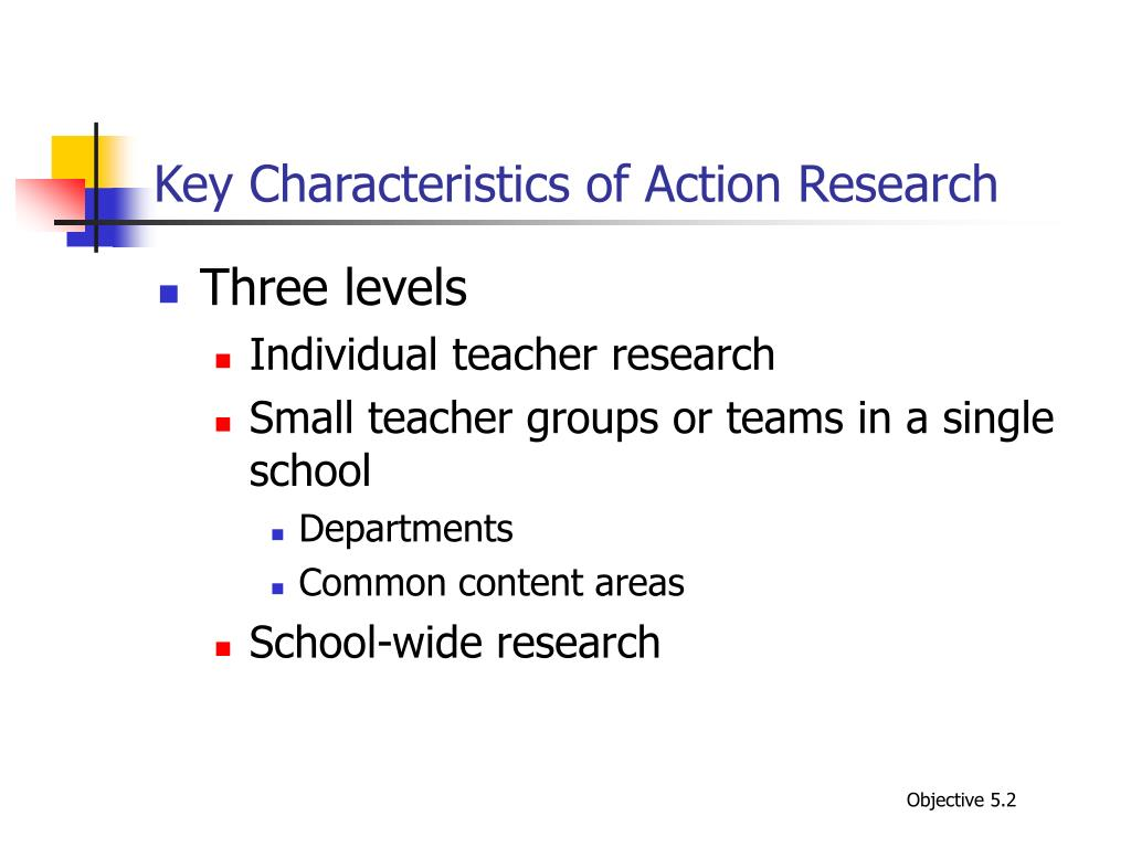 Key Characteristics of Action Research