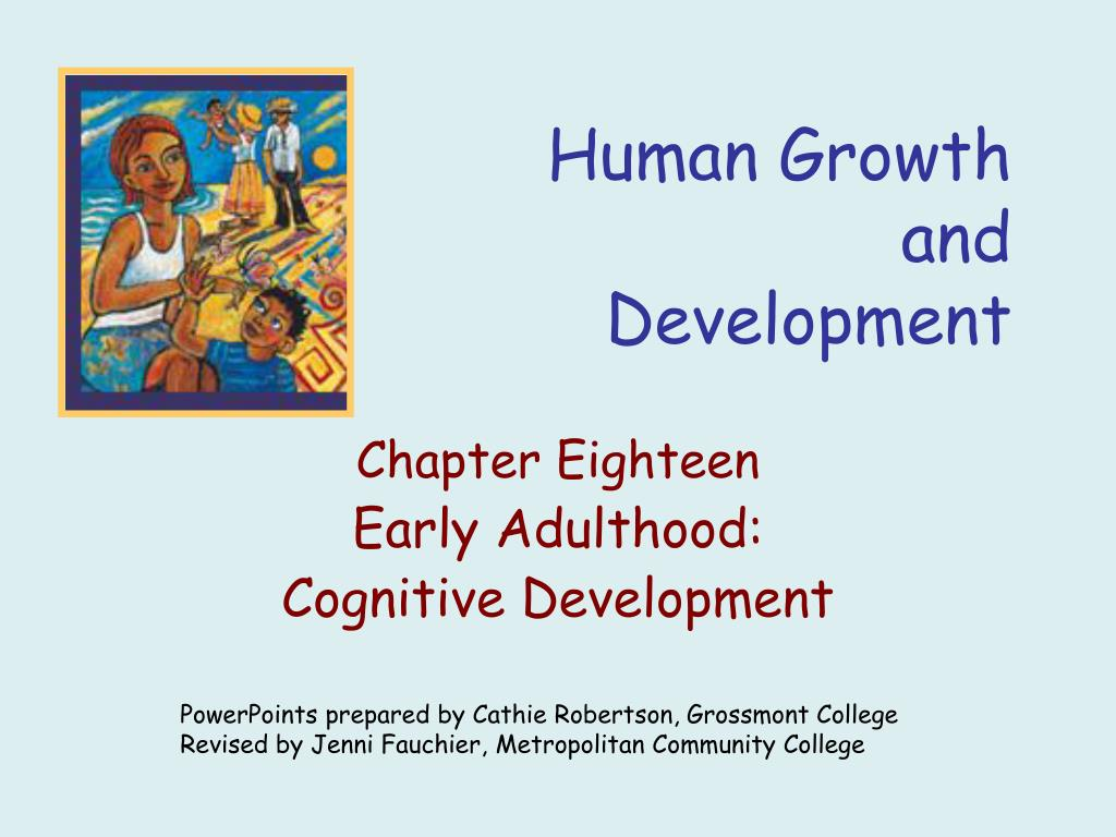 human growth and development Human growth and development provides students with decision-making skills about situations often faced in real life students discuss age appropriate topics related to self-identity, goal setting, growth and development, healthy relationships, communication, bullying, media influences, abstinence, sexuality, reproduction, reproductive options, lgbtq, drug and alcohol abuse, sexual abuse, and.
