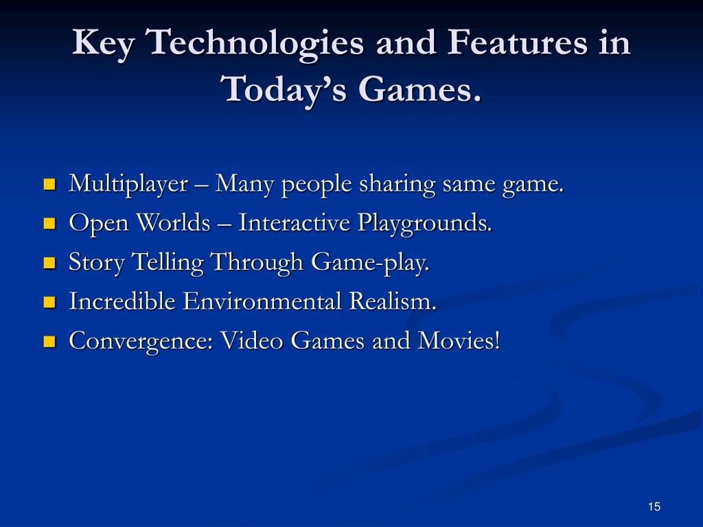 Key Technologies and Features in Today's Games.