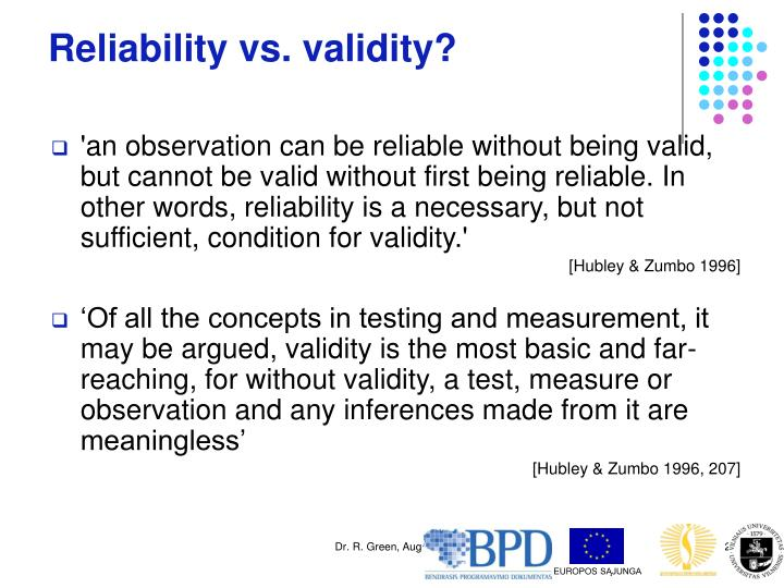 Reliability vs. validity?