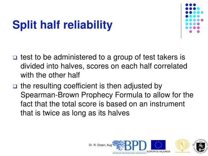 Split half reliability