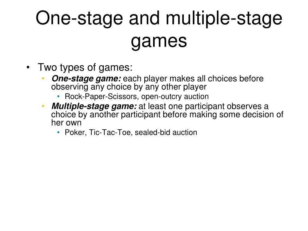 One-stage and multiple-stage games