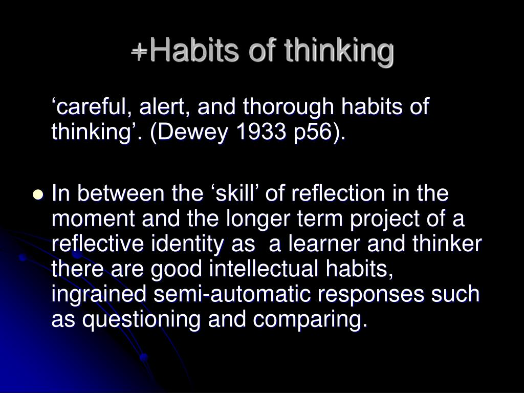 +Habits of thinking