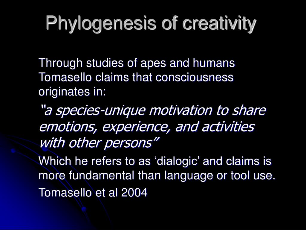 Phylogenesis of creativity