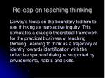 re cap on teaching thinking