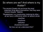 so where are we and where is my avatar