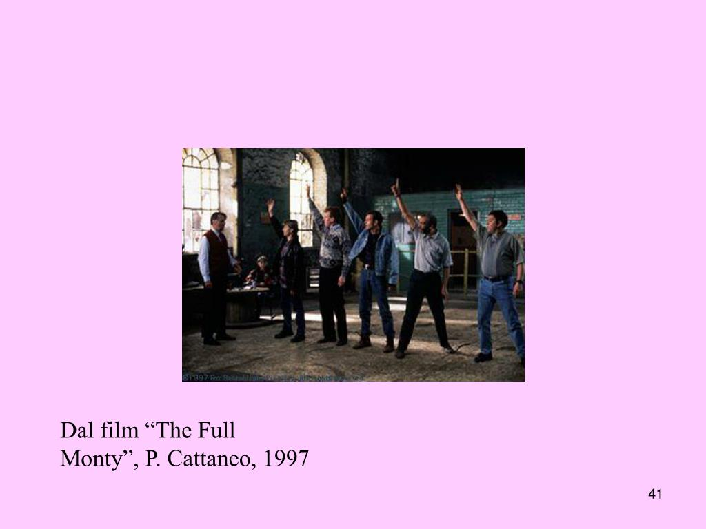 "Dal film ""The Full Monty"", P. Cattaneo, 1997"
