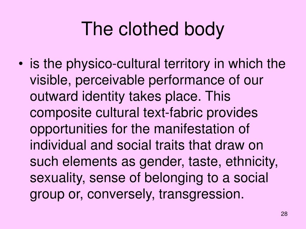 The clothed body