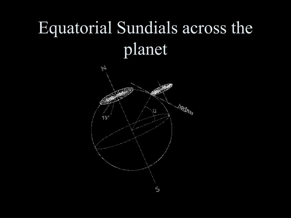 Equatorial Sundials across the planet