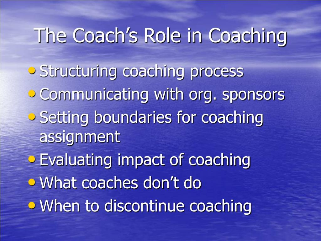 The Coach's Role in Coaching
