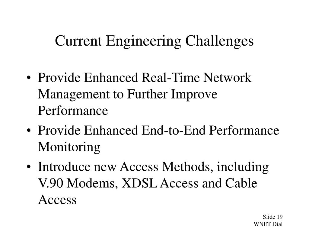 Current Engineering Challenges