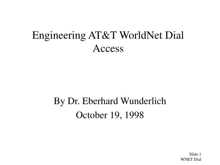 Engineering at t worldnet dial access