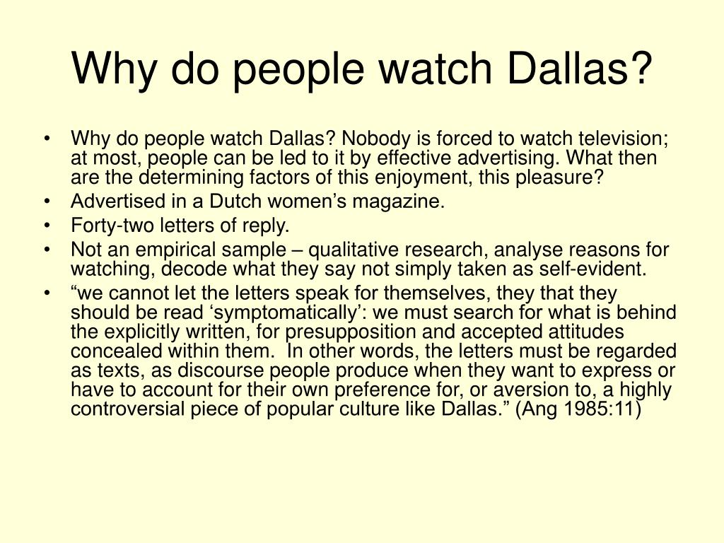 Why do people watch Dallas?