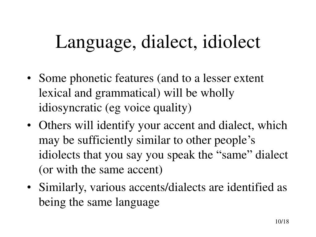 Language, dialect, idiolect