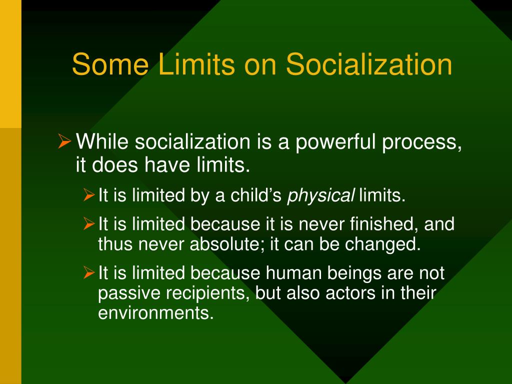 Some Limits on Socialization