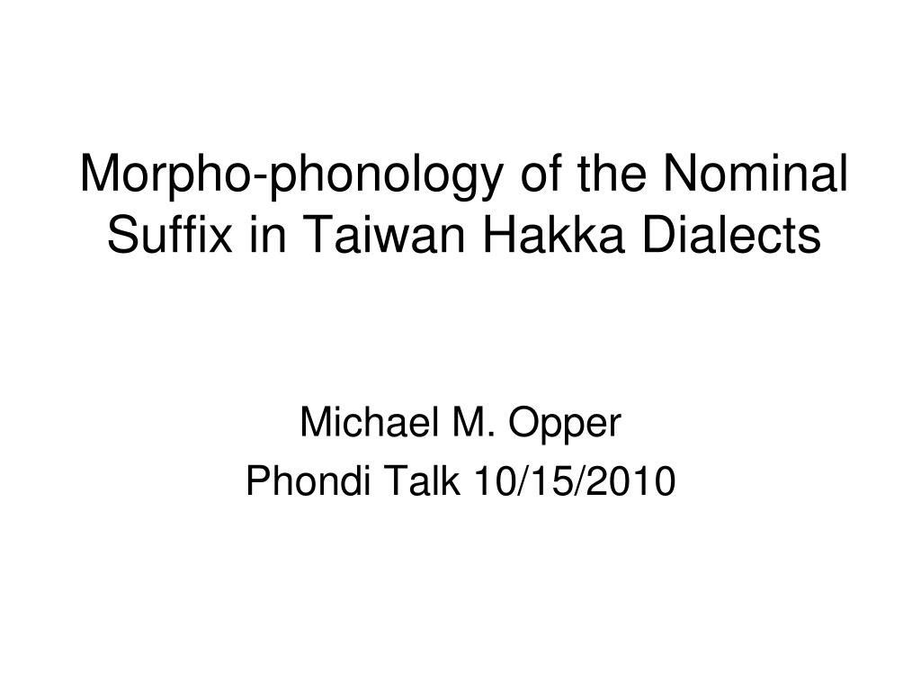 Morpho-phonology of the Nominal Suffix in Taiwan Hakka Dialects