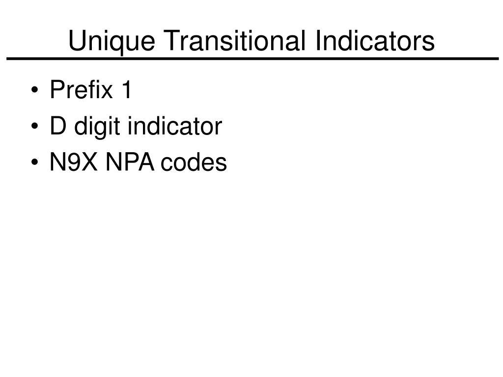 Unique Transitional Indicators
