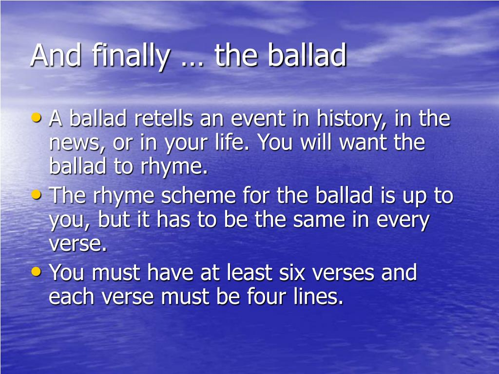 And finally … the ballad
