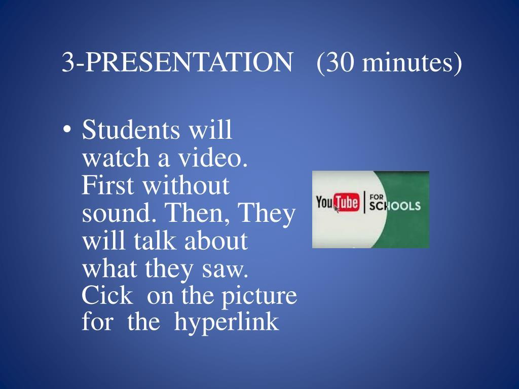 3-PRESENTATION   (30 minutes)