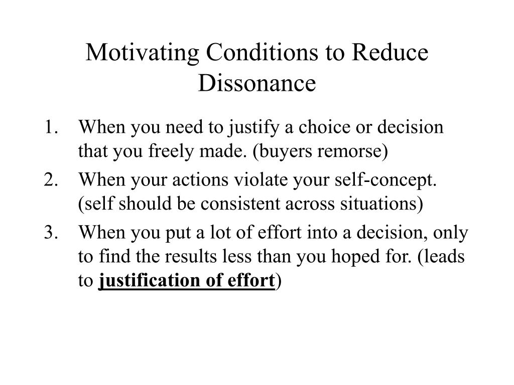 Motivating Conditions to Reduce Dissonance