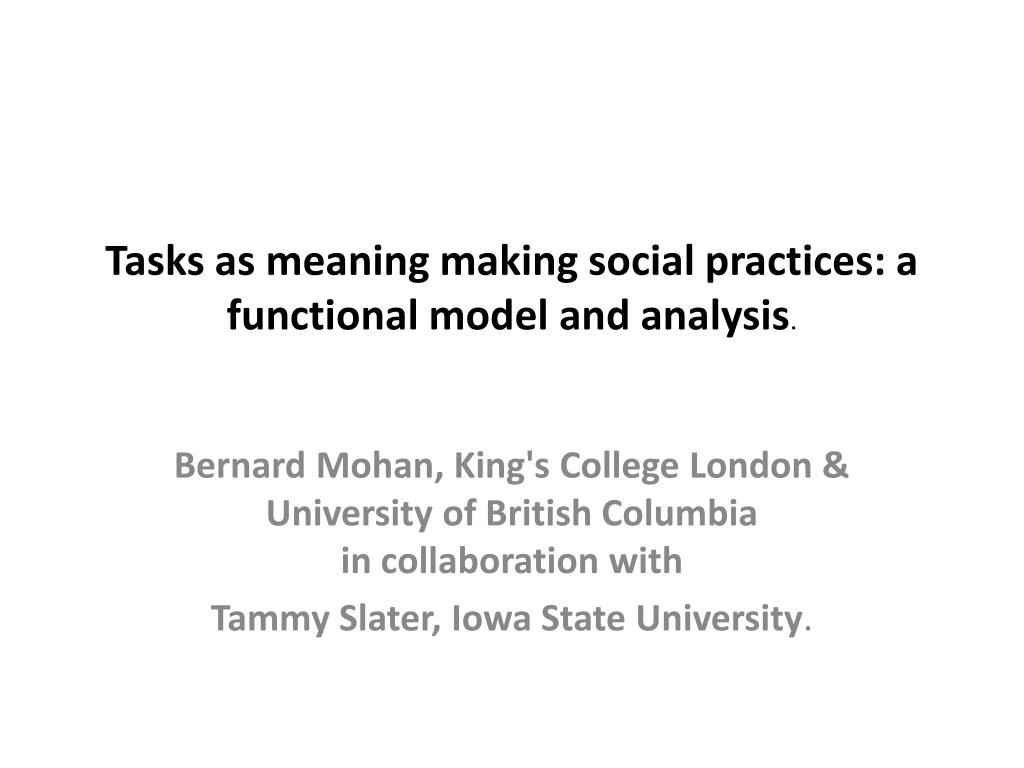 Tasks as meaning making social practices: a functional model and analysis