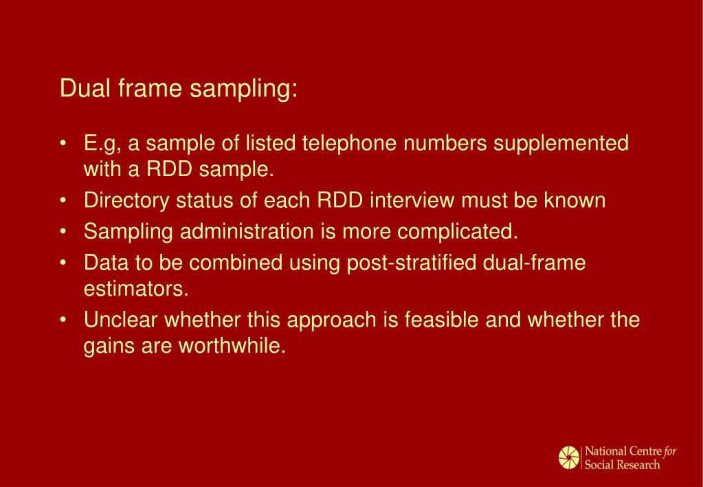 Dual frame sampling: