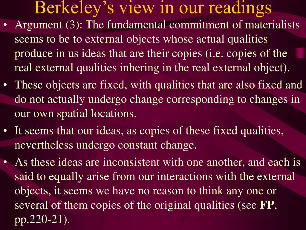 Berkeley's view in our readings