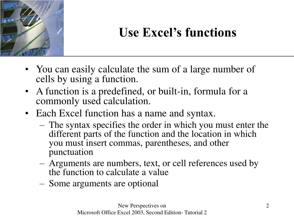 Use Excel's functions