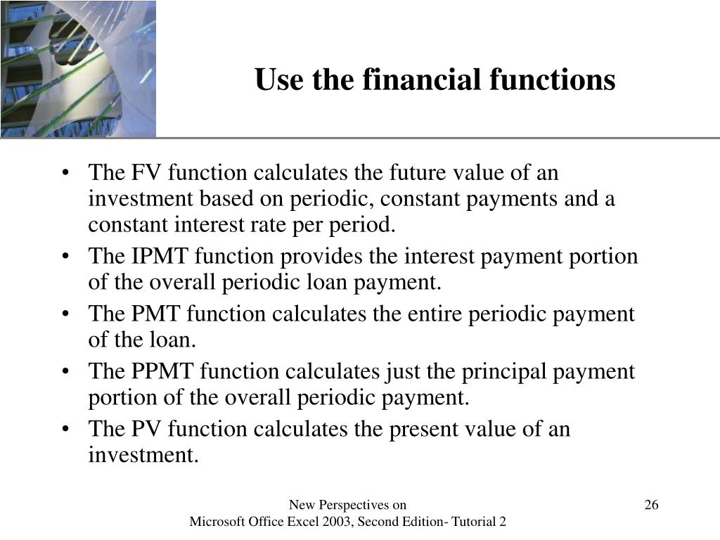 Use the financial functions