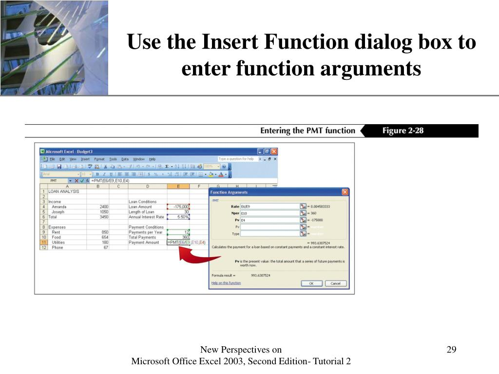 Use the Insert Function dialog box to enter function arguments