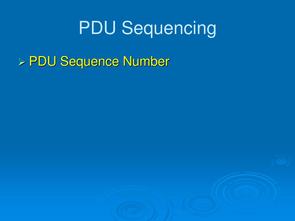 PDU Sequencing