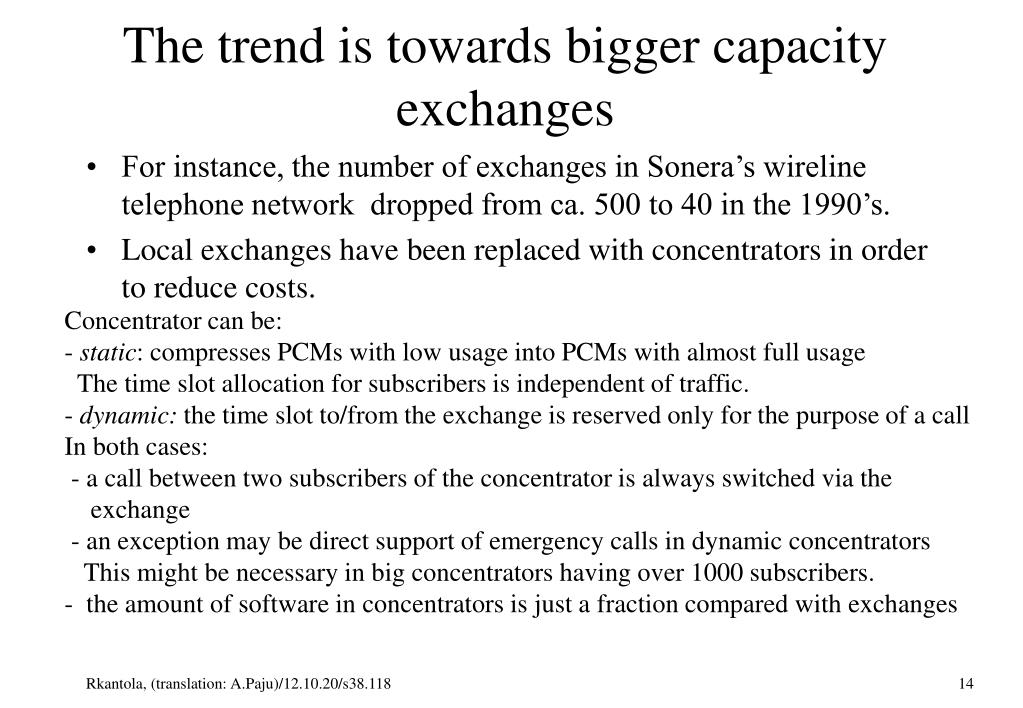 The trend is towards bigger capacity exchanges