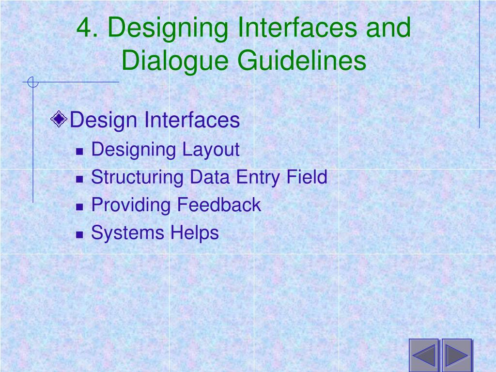 4. Designing Interfaces and Dialogue Guidelines
