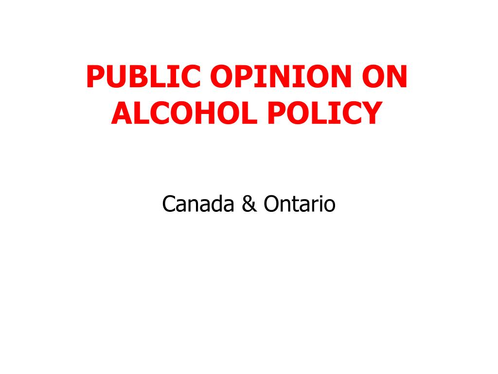 PUBLIC OPINION ON ALCOHOL POLICY