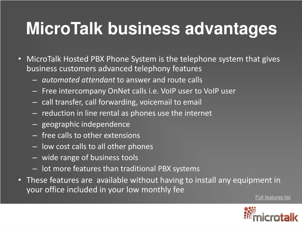 MicroTalk Hosted PBX Phone System is the telephone system that gives business customers advanced telephony features