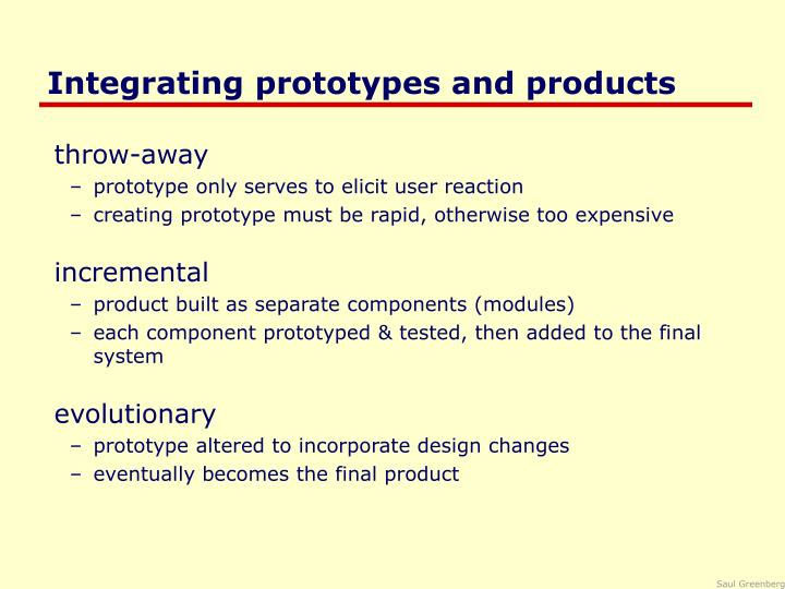 Integrating prototypes and products
