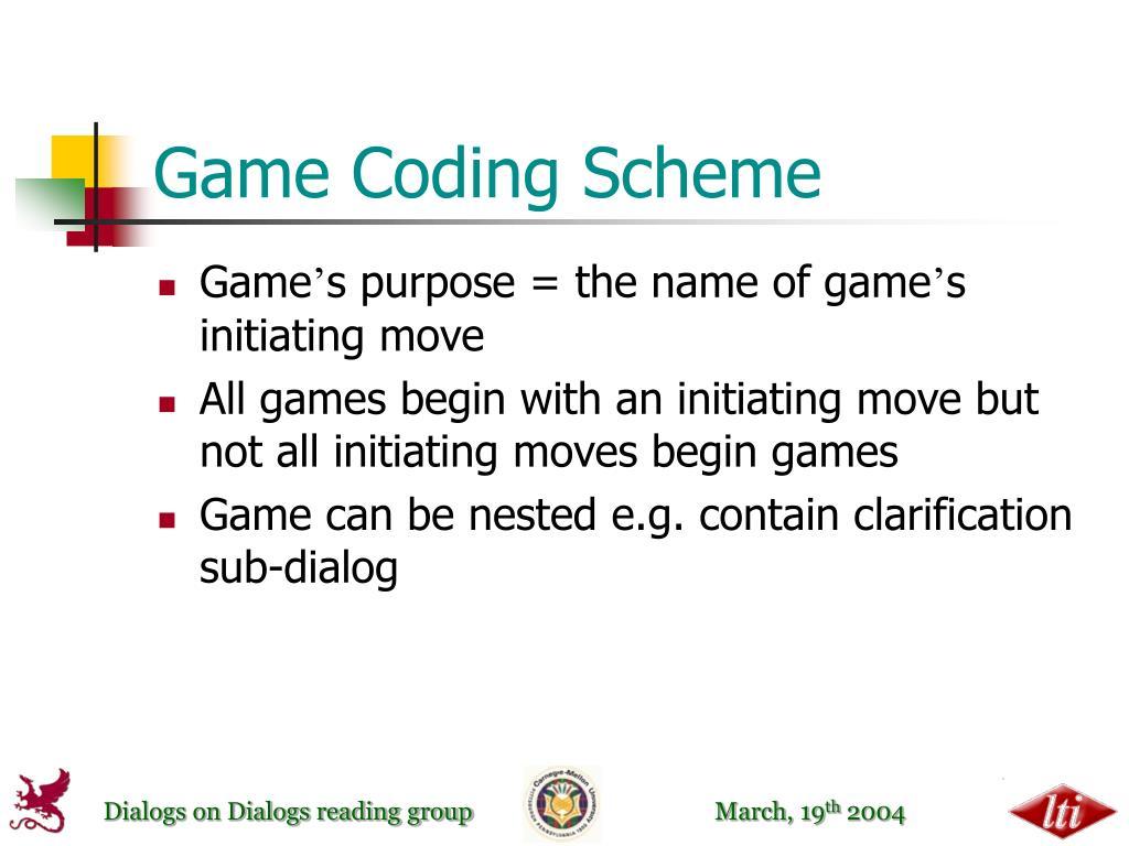 Game Coding Scheme