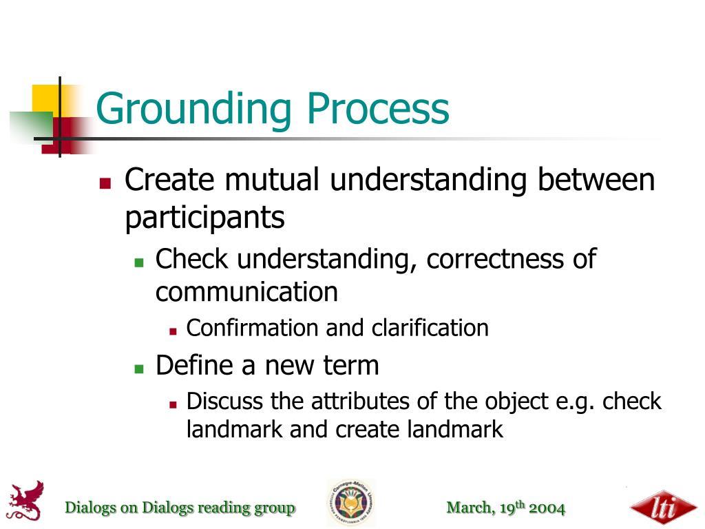 Grounding Process